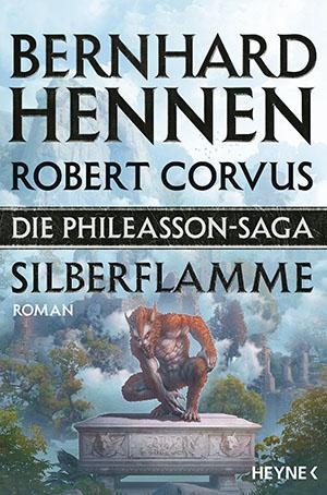Die Phileasson-Saga – Silberflamme von Bernhard Hennen